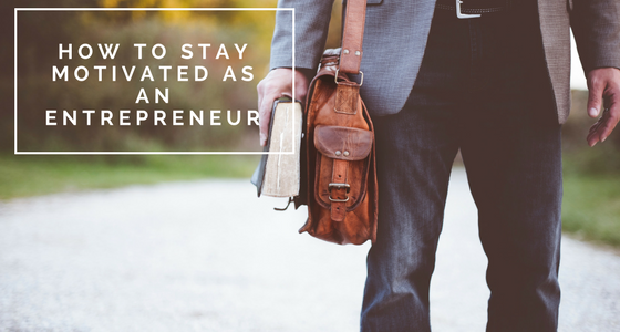 how-to-stay-motivated-as-an-entrepreneur